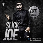 "Slick Joe – ""Oke"" (Prod. By Don Adah)"