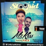 "Mz Kiss – ""Stoopid"" ft. Falz (Prod. By Young D)"