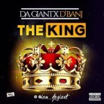 "Da Giant – ""The King"" ft. D'Banj"