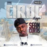 "Sean Curtis – ""Ciroc Things"""
