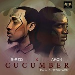 "B-Red – ""Cucumber"" ft. Akon"