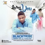 "Blacktribe – ""Loving You"""