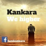 "Kankara – ""We Higher"""