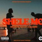 VIDEO: Selecta Aff – Shele Mo f. AdeJosh