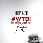 "Barry Mayne – ""#WTBI [Who The Best Is]"""