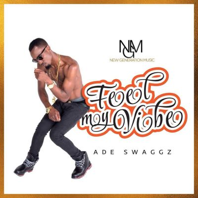 Ade SwaGGz - Feel My Vibe ART