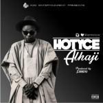 "Hotyce – ""Alhaji"" ft. Ceeza (Prod. By Emmeno)"