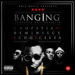 "VIDEO: Chopstix – ""Banging"" ft. Reminisce, CDQ & Ceeza"