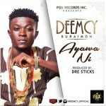 "Deemcy Buraimoh – ""Ayawa Ni"" (Prod. By Dre-Sticks)"