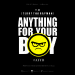 "T.R – ""Anything For Your Boy"""