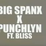 "VIDEO: Big Spanx, Punchlyn – ""Forever"" ft. Bliss"