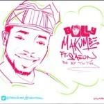"Bolly – ""Makumbe"" ft. Saeon (Prod by Tin Tin)"
