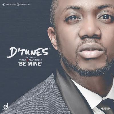 D'Tunes - Be Mine ft. Iyanya & Sean Tizzle-ART