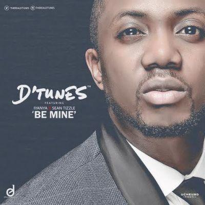 D'Tunes - Be Mine ft. Iyanya & Sean Tizzle-ART