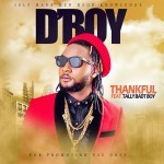 "VIDEO: D'Boy – ""Thankful"" Ft Tally Badt Boy"