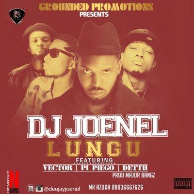 DJ JoeNel - Lungu ft. Vector, Deettii & Pi Piego-ART