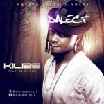 Dialect – Kilibe (Prod Dr Cliq)