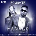 """Egnyte – """"Fanago"""" ft. Solidstar"""