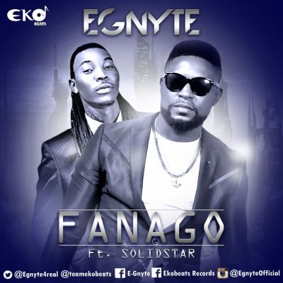 Egnyte - Fanago ft. Solidstar-ART