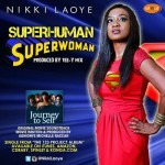 "Nikki Laoye – ""SuperHuman, SuperWoman"" (Prod. By Tee-Y Mix)"