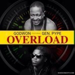 "Godwon – ""Overload"" ft. General Pype"