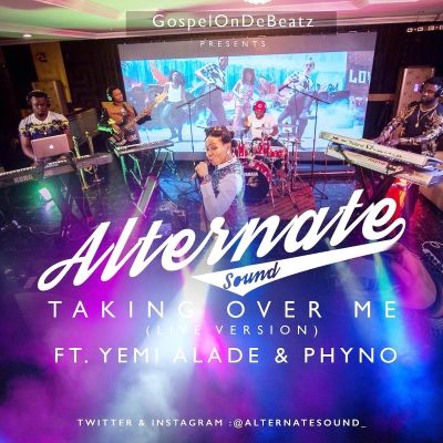 "GospelOnDeBeatz – ""Taking Over Me (Live Version)"" ft. Yemi Alade & Phyno-ART"
