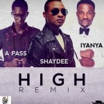 "Shaydee – ""High"" (Remix) ft. Iyanya & A-Pass"