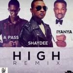 """Shaydee – """"High"""" (Remix) ft. Iyanya & A-Pass"""
