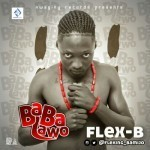 "Flex B – ""Babalawo"" (Prod. By Dumex)"
