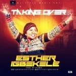 "Esther Igbekele – ""Taking Over"""
