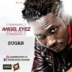 """Angel Eyes – """"Sugar"""""""