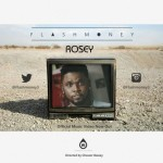 "VIDEO: Flashmoney – ""Rosey"""