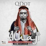 """Qdot – """"Alhaji"""" (Prod. By Antras)"""