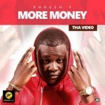 "VIDEO: Phresh P – ""More Money"""