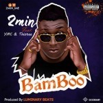 "2Min – ""Bamboo"" (Prod. By Luminary)"