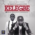 "DJ Baddo – ""Kelegbe"" f. Small Doctor"