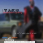 "Jeremiah Gyang – ""I Am Grateful"""