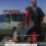 "Jeremiah Gyang – ""I Am Grateful"""