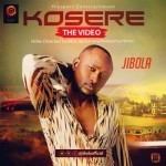 "VIDEO: Jibola – ""Kosere"""