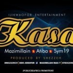 "MaZimillian & Sym 19 – ""Kasa"" ft. Atiba"