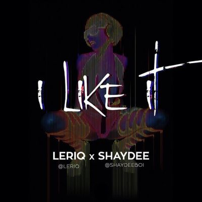 Leriq x Shaydee - I Like It-ART