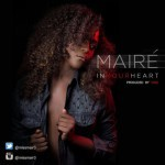 "Mairé – ""In Your Heart"""