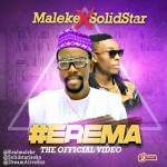 "VIDEO: Maleke – ""Erema"" ft. Solidstar"
