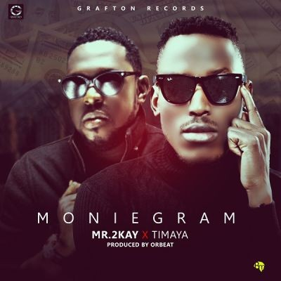 Mr 2kay - Moniegram ft. Timaya-ART4