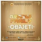 "Orange Family – ""Obaje Ti"" ft. Klever Jay, Sean Curtis, Zsika P, P2 Hills, Nell Dizz, Jayce Jay, Solomon Tenet"