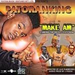 "Patoranking – ""Make Am"" (prod. J Pizzle)"