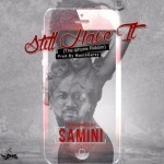 "Samini – ""Still Have It"" (iPhone Riddim) (Prod. By Masta Garzy)"
