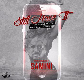Samini-Still-Have-It-Iphone-Riddim-Prod.-by-Masta-Garzy