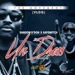"""Shadow D'don – """"Undress"""" ft. Kayswitch + The Movement (Episode 1)"""