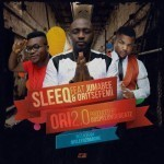 "Sleeq – ""Ori"" Remix ft. Oritsefemi, Jumabee"
